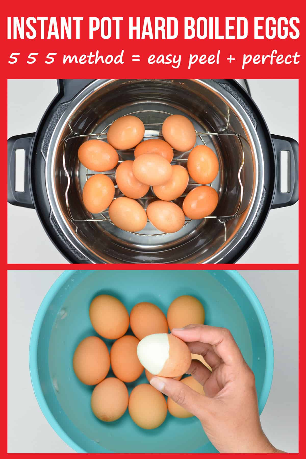 a collage of 2 photos stacked vertically - the top one showing eggs stacked inside the instant pot, and the bottom one showing a hand holding a half peeled egg over a bowl of unpeeled eggs in the ice bath